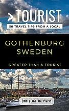 GREATER THAN A TOURIST- GOTHENBURG SWEDEN: 50 Travel Tips from a Local (Greater Than a Tourist Sweden)
