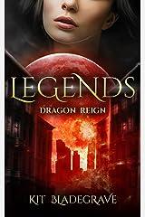 Legends (Dragon Reign Book 3) Kindle Edition