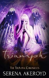 Triumph (The TriAlpha Chronicles Book 4)