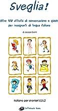 Permalink to Sveglia!: Oltre 100 attività di conversazione e giochi per insegnanti di lingua italiana PDF