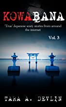 Kowabana: 'True' Japanese scary stories from around the internet: Volume Three
