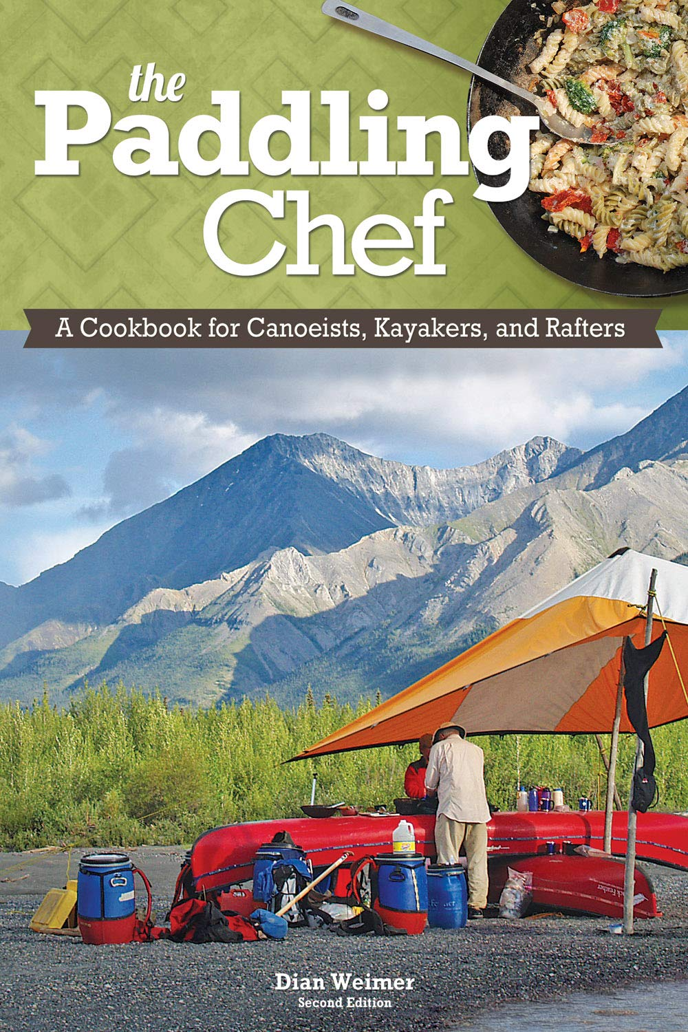 The Paddling Chef, Second Edition: A Cookbook For Canoeists, Kayakers, And Rafters (Heliconia Press)