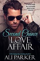 Second Chance Love Affair: A Bancroft Billionaire Brothers Novel Kindle Edition