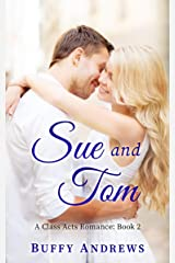 Sue and Tom: A second chance romance (A Class Acts Romance Book 2) Kindle Edition