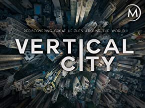 Vertical City: Rediscovering Great Heights Around the World