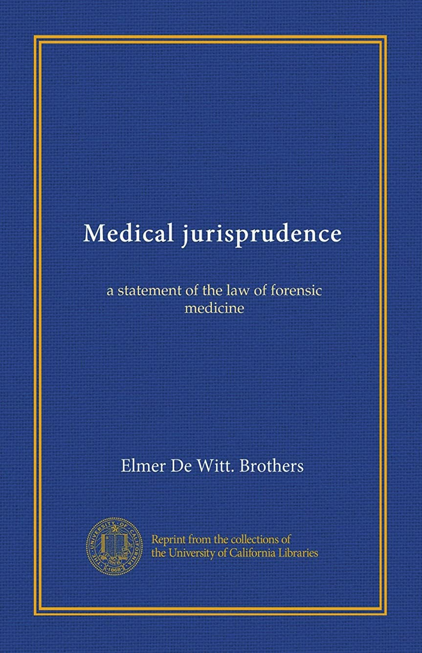 余裕がある削るフォアマンMedical jurisprudence: a statement of the law of forensic medicine