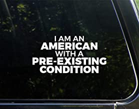 I Am An American With A Pre-Existing Condition - 7-1/2