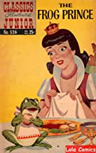 The Frog Prince(Classics Comics Illustrated)