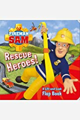 Fireman Sam: Rescue Heroes! A Lift-and-Look Flap Book Board book