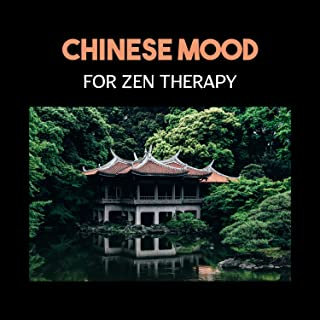 Chinese Mood for Zen Therapy – Deep Mindfulness and Retreat with Traditional Sounds
