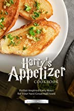 Harry's Appetizer Cookbook: Potter-Inspired Party Bites for Your Next Great Hall Feast