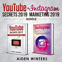 YouTube Secrets + Instagram Marketing 2019 Bundle: The Ultimate Guide to Influencer Marketing and Brand Awareness by Growing Your Online Presence