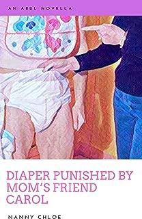 Diaper Punished by Mom's Friend Carol (An ABDL Novella) (ABDL Erotic Novellas Book 1)