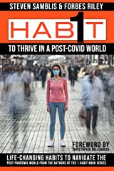 1 Habit to Thrive in a Post-Covid World: 100 Life-Changing Habits to Navigate the Post-Pandemic World From The Authors of The 1 Habit Book Series Kindle Edition