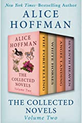 The Collected Novels Volume Two: The Foretelling, White Horses, Angel Landing, and Seventh Heaven Kindle Edition