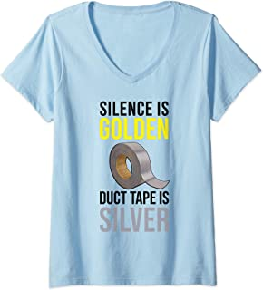 Womens Silence is golden, duct tape is silver, funny duct tape V-Neck T-Shirt