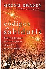 Códigos de sabiduría: Palabras antiguas para programar y sanar el corazón (Spanish Edition) Format Kindle