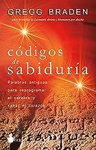 Códigos de sabiduría: Palabras antiguas para programar y sanar el corazón (Spanish Edition)