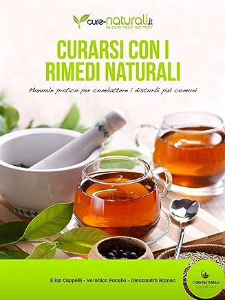 Curarsi con i rimedi naturali (Cure Naturali Vol. 1)