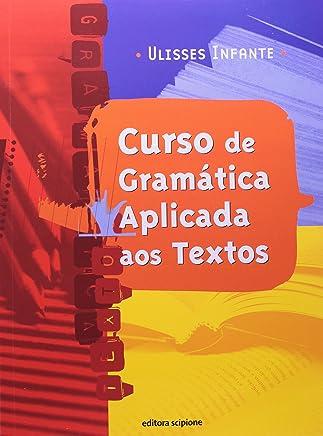 Curso de Gramática Aplicada aos Textos - Coleção Volume Único