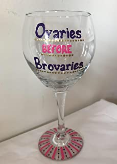 Ovaries before Brovaries Wine Glass - Leslie Knope - Parks and Rec