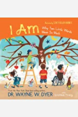 I Am: Why Two Little Words Mean So Much Kindle Edition