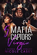 Five Mafia Captors' Virgin: A Reverse Harem Romance (Love by Numbers Book 4)