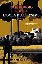 L'isola delle anime (Nero Rizzoli) (Le indagini di Mara Rais ed Eva Croce Vol. 1)