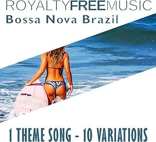 Royalty Free Music: Bossa Nova Brazil (1 Theme Song - 10 Variations)