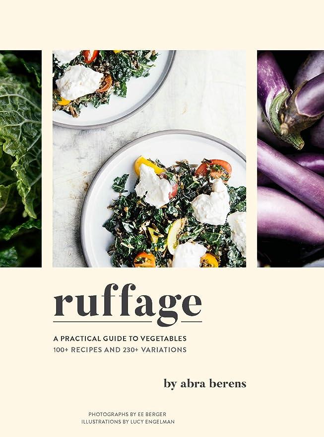 塗抹左逮捕Ruffage: A Practical Guide to Vegetables (English Edition)