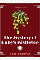 The Mystery of Ruby's Mistletoe (Ruby Dove Mysteries Book 6) Kindle Edition