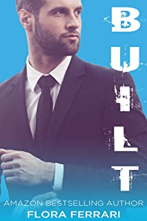 Built: A Dirty Office Billionaire Romance (A Man Who Knows What He Wants Book 3)