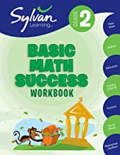 2nd Grade Basic Math Success Workbook: Activities, Exercises, and Tips to Help Catch Up, Keep Up, and Get Ahead (Sylvan Math Workbooks)