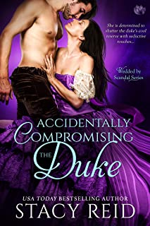 Accidentally Compromising the Duke (Wedded by Scandal Book 1)