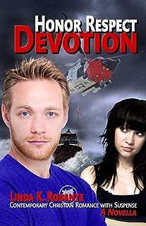 Honor Respect Devotion: Contemporary Christian Romance with Suspense, a Novella (The Dangerous Series Book 5)