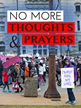 No More Thoughts And Prayers