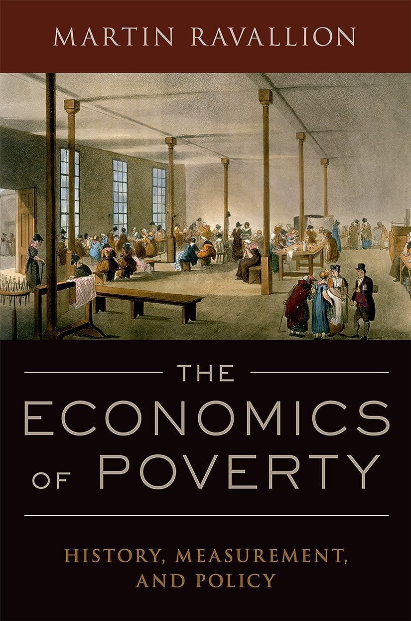 インキュバス観客処方するThe Economics of Poverty: History, Measurement, and Policy (English Edition)
