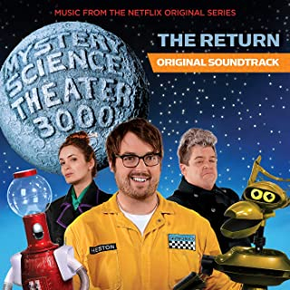 Mystery Science Theater 3000: The Return (Music From The Netflix Original Series)