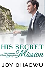 His Secret Mission - New Beginnings Christian Inspirational Series - Book 3