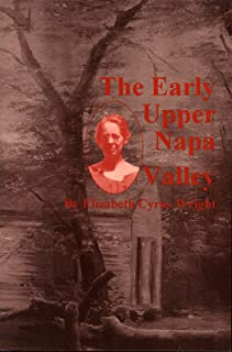 The Early Upper Napa Valley (Second Impressions, no. 3)