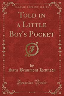 Told in a Little Boy's Pocket (Classic Reprint)