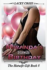 Miranda's Hotwife Birthday (The Hotwife Gift Book 5) Kindle Edition