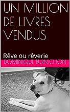 UN MILLION DE LIVRES VENDUS: Rêve ou rêverie (French Edition)