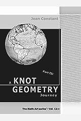 A 52 week Knot Geometry journey - Part III: A Math-Art, ethnomathematics project (The Math-Art series Book 13) Kindle Edition