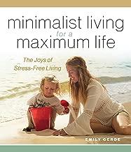 الحد الأدنى المعيشة لتحقيق أقصى قدر من الحياة: من joys من بسيط المعيشة