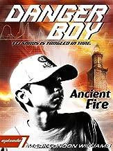 Ancient Fire: Danger Boy Episode 1
