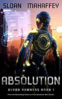 Absolution: A SciFi Adventure (Blood Runners Book 1)