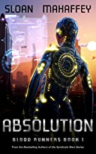 Absolution: A Post Apocalyptic LitRPG (Blood Runners Book 1)