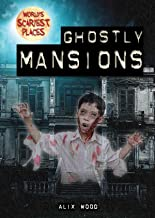 Ghostly Mansions (World's Scariest Places)