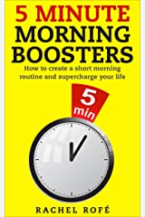 5 Minute Morning Boosters: How to create a short morning routine and supercharge your life Kindle Edition